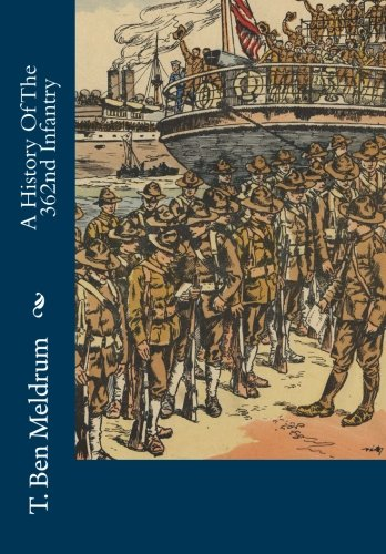 A History of the 362nd Infantry (Paperback): T Ben Meldrum