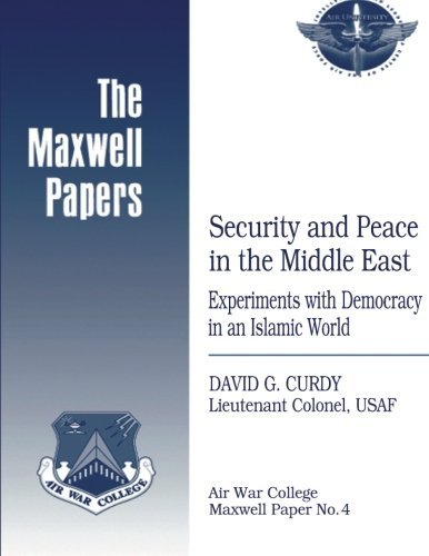 9781479381524: Security and Peace in the Middle East: Experiments with Democracy in an Islamic World: Maxwell Paper No. 4