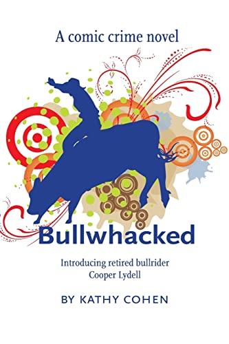 9781479382491: Bullwhacked