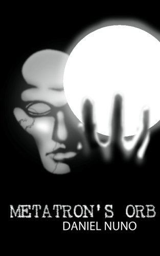 9781479382620: Metatron's Orb: Metatron's Orb