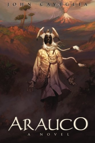 Arauco: A Novel: Caviglia, John