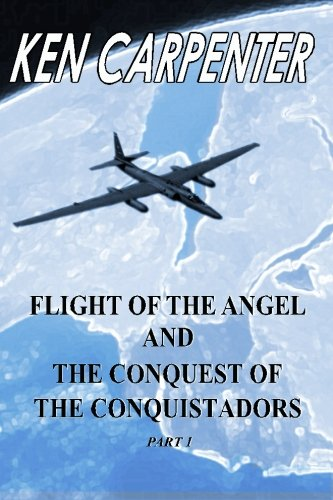 9781479383375: Flight of the Angel and The Conquest of the Conquistadors Part 1: Flight of the Angel (Volume 2)