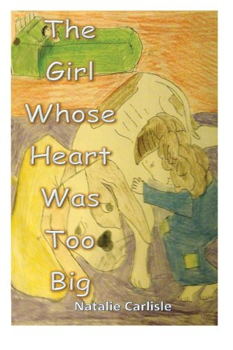 9781479384846: The Girl Whose Heart Was Too Big