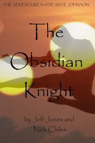 9781479385799: The Adventures of De'Ante Johnson: The Obsidian Knight, 2nd edition
