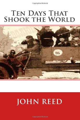 Ten Days That Shook the World (1479386332) by John Reed