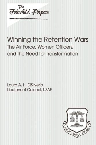 9781479387892: Winning the Retention Wars: The Air Force, Women, Officers, and the Need for Transformation: Fairchild Paper