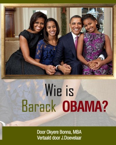 Who is Barack Obama? [Dutch Translation] (Dutch Edition) (1479388270) by Bonna, Okyere