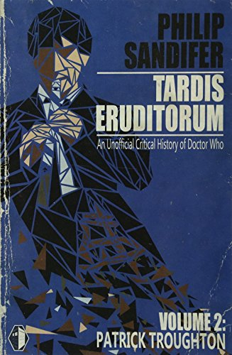 9781479389063: TARDIS Eruditorum - An Unauthorized Critical History of Doctor Who Volume 2: Patrick Troughton