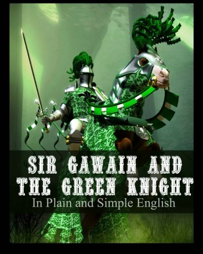 9781479389186: Sir Gawain and the Green Knight In Plain and Simple English: A Modern Translation and the Original Version