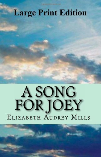 9781479389421: A Song For Joey - Large Print edition: A gift of love, a promise that reaches beyond the grave