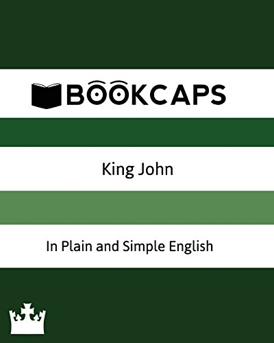 9781479389773: King John In Plain and Simple English: A Modern Translation and the Original Version