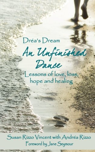 9781479389872: Drea's Dream: An Unfinished Dance: Lessons of love, loss, hope and healing (Volume 1)