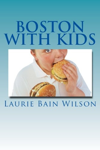Boston with Kids and Teens: Bain Wilson, Laurie