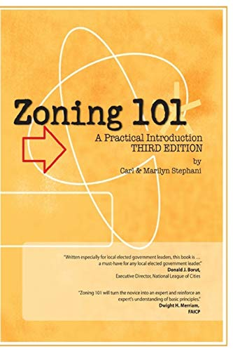 Zoning 101: A Practical Introduction: Third Edition: Stephani, Carl J.; Stephani, Marilyn C.