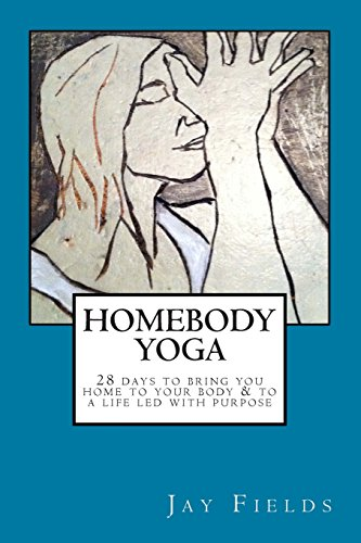 9781479391646: HomeBody Yoga: a 28-day course to bring you home to your body and to a life led with purpose