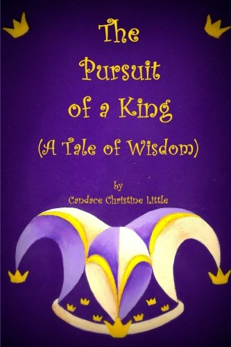 9781479392483: The Pursuit of a King (A Tale of Wisdom)