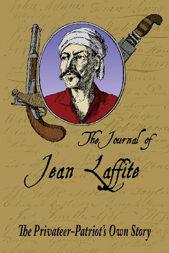 9781479393220: The Journal of Jean Laffite: The Privateer-Patriot's Own Story