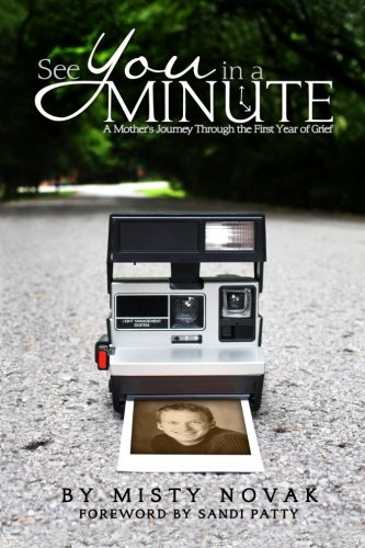 9781479393619: See You in a Minute: A Mother's Journey Through the First Year of Grief