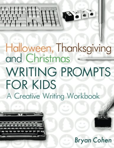 9781479395712: Halloween, Thanksgiving and Christmas Writing Prompts for Kids: A Creative Writing Workbook