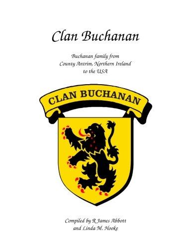 9781479397761: Clan Buchanan: Buchanan family from County Antrim, Northern Ireland to the US