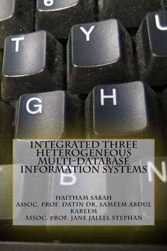 9781479399369: Integrated Three Heterogeneous Multi-Database Information Systems