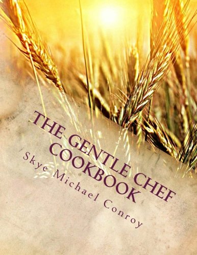 9781479399895: The Gentle Chef Cookbook: Vegan Cuisine for the Ethical Gourmet