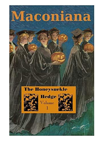 The Honeysuckle Hedge Volume 1 of Maconiana,: Meredith Minter Dixon