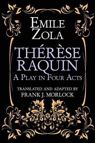 Therese Raquin: A Play in Four Acts: Zola, Emile