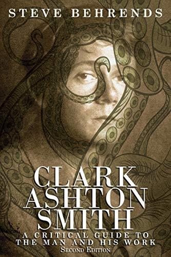 Clark Ashton Smith: A Critical Guide to: Steve Behrends