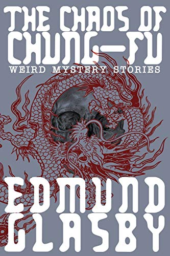 9781479401390: The Chaos of Chung-Fu: Weird Mystery Stories