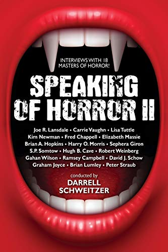Speaking of Horror II: Interviews with 18 Masters of Horror!: Schweitzer, Darrell; Lansdale, Joe R....