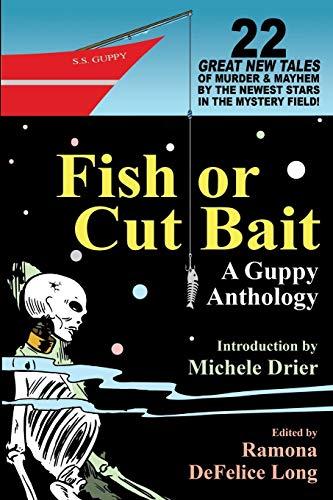 Fish or Cut Bait: A Guppy Anthology: Michele Drier, Georgia