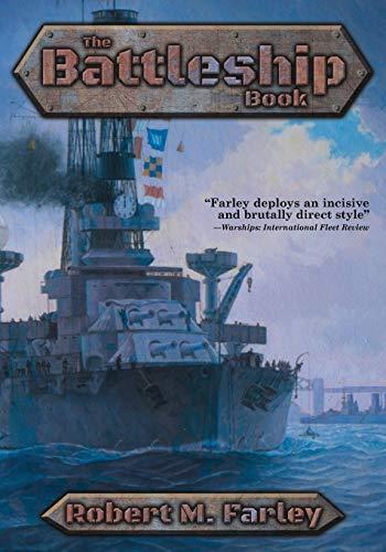 The Battleship Book: Robert M. Farley