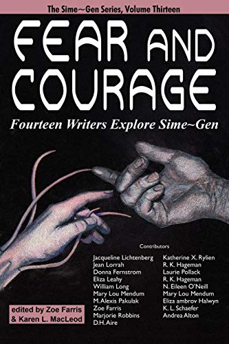 9781479407224: Fear and Courage: Fourteen Writers Explore Sime~Gen
