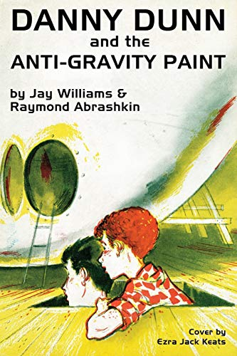 9781479407903: Danny Dunn and the Anti-Gravity Paint