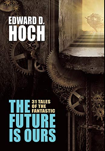 9781479407927: The Future Is Ours: The Collected Science Fiction of Edward D. Hoch