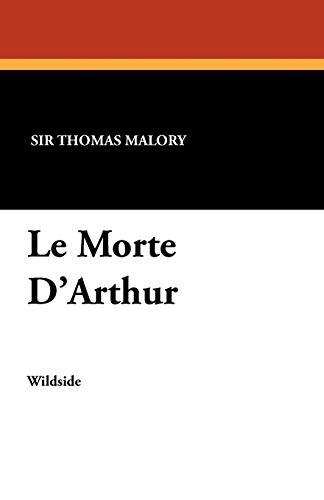 9781479410323: Le Morte D'Arthur