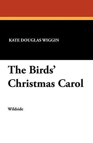 The Birds' Christmas Carol: Kate Douglas Wiggin,