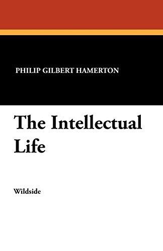 The Intellectual Life: Philip Gilbert Hamerton