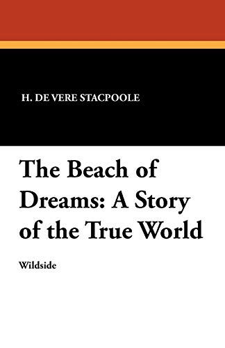 9781479410927: The Beach of Dreams: A Story of the True World