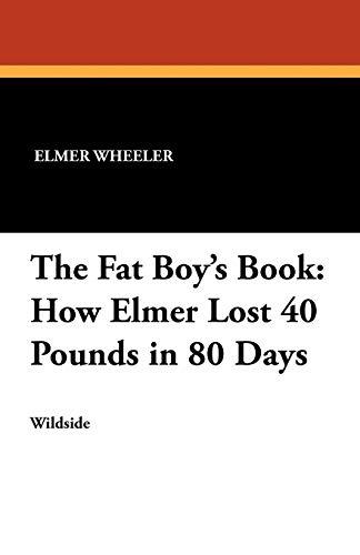 The Fat Boy s Book: How Elmer: Elmer Wheeler