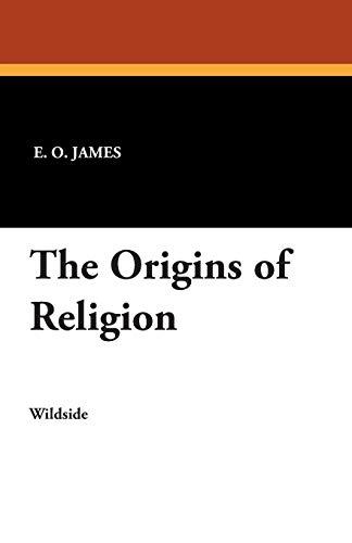The Origins of Religion: E. O. James