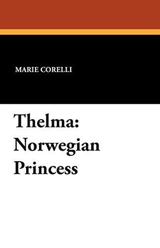 Thelma: Norwegian Princess: Marie Corelli