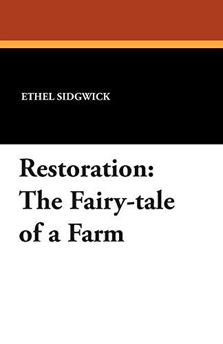 Restoration: The Fairy-Tale of a Farm: Ethel Sidgwick