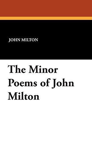 The Minor Poems of John Milton: John Milton