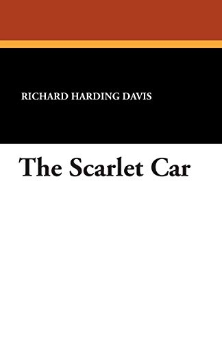 The Scarlet Car: Richard Harding Davis