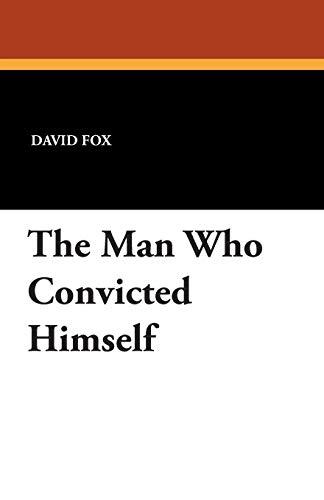 The Man Who Convicted Himself: David Fox
