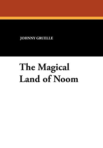 9781479414260: The Magical Land of Noom