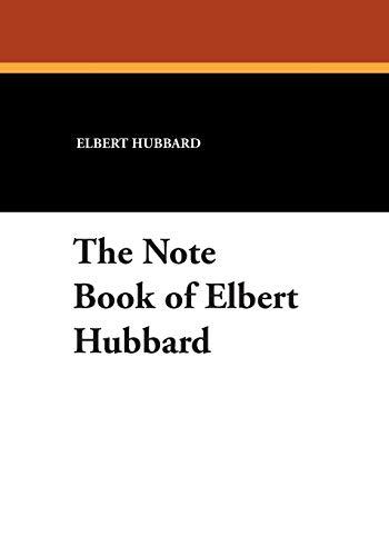 The Note Book of Elbert Hubbard