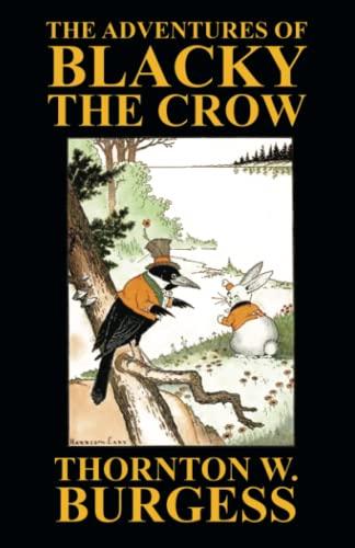 The Adventures of Blacky the Crow: Thornton W. Burgess